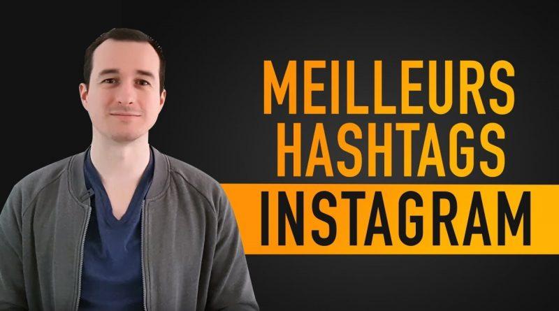 # Comment Utiliser les Hashtag Sur Instagram ? Quels Sont Les Meilleurs Hashtags ? #